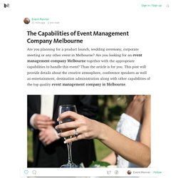 The Capabilities of Event Management Company Melbourne