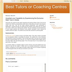 Ascertain your Capability by Experiencing the Exclusive Math Tutor in Noida