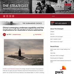 China's emerging undersea capability and the implications for Australia's future submarine