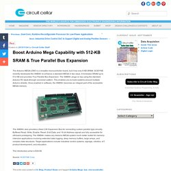 Boost Arduino Mega Capability with 512-KB SRAM & True Parallel Bus Expansion