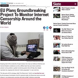 European Capability for Situation Awareness program to monitor Internet access around the world.