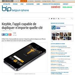 KeyMe, l'appli capable de dupliquer n'importe quelle clé