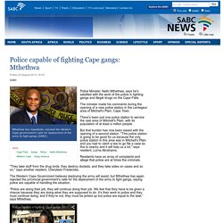 Police capable of fighting Cape gangs: Mthethwa:Friday 23 August 2013