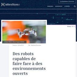 Des robots capables de faire face à des environnements ouverts