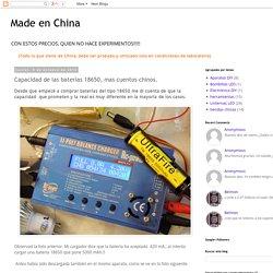 Made en China: Capacidad de las baterías 18650, mas cuentos chinos.