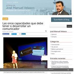 Las once capacidades que debe tener o desarrollar un comunicador - El blog de JM Velasco