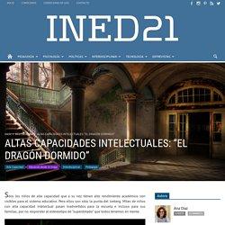 """ALTAS CAPACIDADES INTELECTUALES: """"EL DRAGÓN DORMIDO"""""""