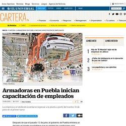 Inician capacitación de empleados, armadoras en Puebla