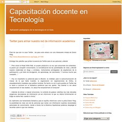 Capacitación docente en Tecnología: Twitter para armar nuestra red de información académica