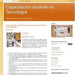 Capacitación docente en Tecnología: Cómo aprender - Desarrollo, uso y aplicación de PLEs en el aula PARTE 3