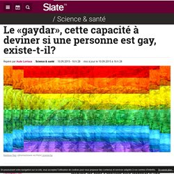 Le «gaydar», cette capacité à deviner si une personne est gay, existe-t-il?
