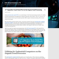 "17"" Capacitive Touch Panel PCs for the Organic Food Processing"
