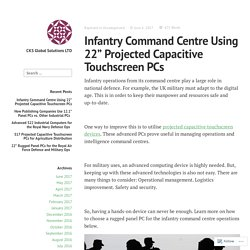 "Infantry Command Centre Using 22"" Projected Capacitive Touchscreen PCs – CKS Global Solutions LTD"