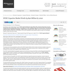 HVDC Capacitor Market Worth $3,890 Million by 2020 /PR Newswire UK/