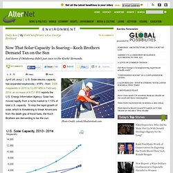 Now That Solar Capacity Is Soaring—Koch Brothers Demand Tax on the Sun