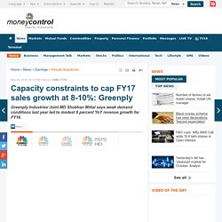 Capacity constraints to cap FY17 sales growth at 8-10%: Greenply