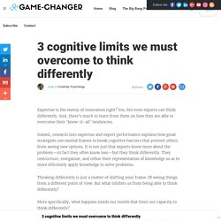 3 limits of human capacity we must overcome to think differently