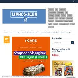 S'capade pédagogique avec les jeux d'évasion - LIVRES-JEUX