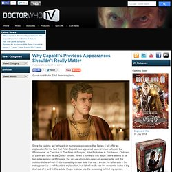 Why Capaldi's Previous Appearances Shouldn't Really Matter