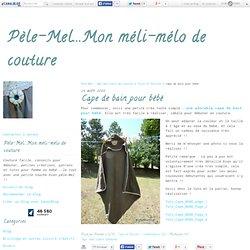 Cape de bain pour bébé - Pèle-Mel...Mon méli-mélo de couture