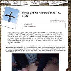 Sur les pas des chevaliers de la Table Ronde, par Élodie Lahaye - S'CAPE