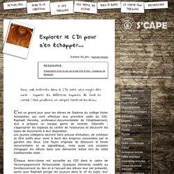 S'CAPE-Explorer le CDI pour s'en échapper...
