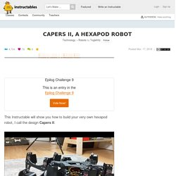 Capers II, a Hexapod Robot: 22 Steps (with Pictures)