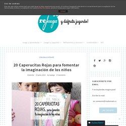 20 Caperucitas Rojas para fomentar la imaginación de los niños