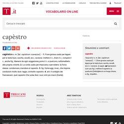 capèstro in Vocabolario - Treccani