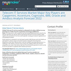 Telecom IT Services Market Major Key Players are Capgemini, Accenture, Cognizant, IBM, Oracle and Amdocs Analysis Forecast 2022