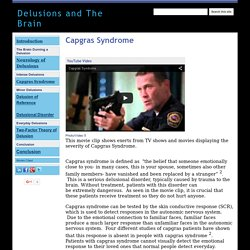 Capgras Syndrome - Delusions and The Brain