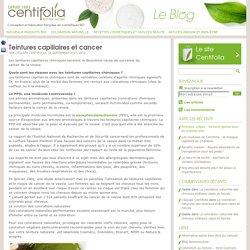 Teintures capillaires, colorations chimiques et cancer