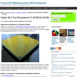 Capire Se Il Tuo Processore E' A 32 Bit O A 64 Bit