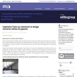 Capitaine Train ou comment le design renverse même les géants