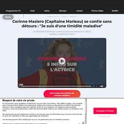 """Corinne Masiero (Capitaine Marleau) se confie sans détours : """"Je suis d'une timidité maladive"""""""
