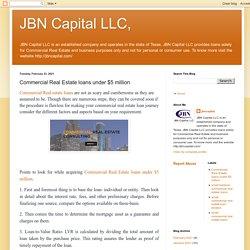 JBN Capital LLC,: Commercial Real Estate loans under $5 million