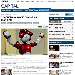 Capital - The future of work: Drones vs mankind