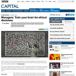 Capital - Managers: Train your brain for ethical decisions