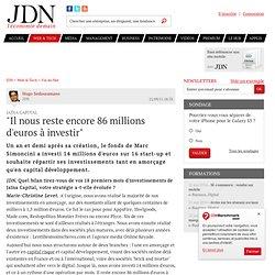 """""""Il nous reste encore 86 millions d'euros à investir"""""""