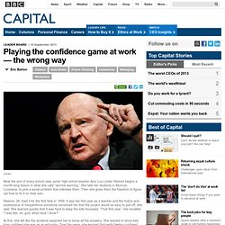 Capital - Playing the confidence game at work — the wrong way