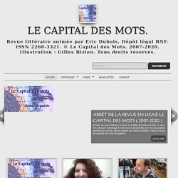 LE CAPITAL DES MOTS ( REVUE DE POESIE CONTEMPORAINE)- ( POETRY BLOG)