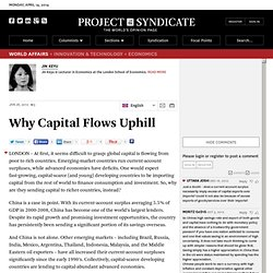 Why Capital Flows Uphill - Keyu Jin - Project Syndicate