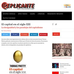 El capital en el siglo XXI - Revista Replicante Revista Replicante