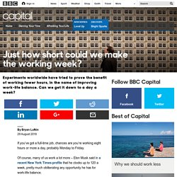 Capital - Just how short could we make the working week?