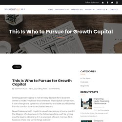 This Is Who to Pursue for Growth Capital