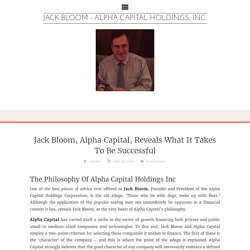 Jack Bloom, Alpha Capital, Reveals What It Takes To Be Successful