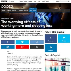 Capital - The worrying effects of working more and sleeping less