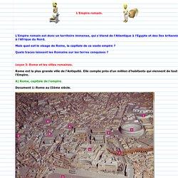 Rome, capitale d'un empire, laisse son emprunte dans l'Empire.