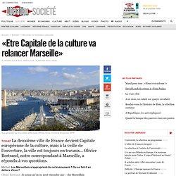 «Etre Capitale de la culture va relancer Marseille»