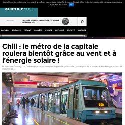 2016.06 - Chili : le métro de la capitale roulera bientôt grâce au vent et à l'énergie solaire